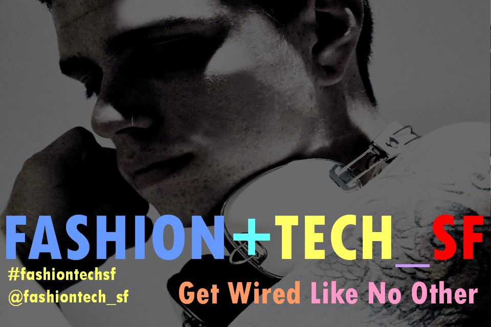 FASHIONTECHSF_GETWIREDLIKEDNOOTHER_2